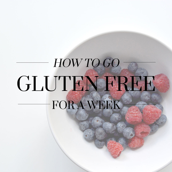 How to Go Gluten Free for a Week