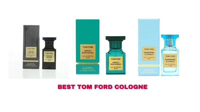 Best Tom Ford Cologne
